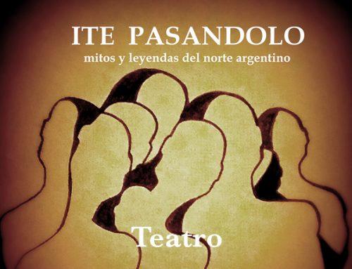Ite Pasándolo. Mitos y leyendas del norte argentino.