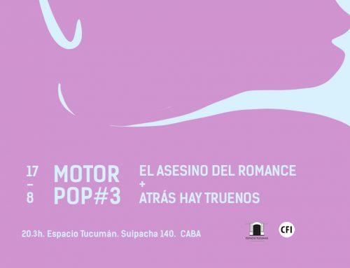 Motor Pop #3 El Asesino del Romance + Atrás hay truenos