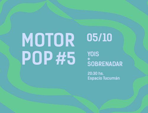 Motor Pop #5: Yois + Sobrenadar