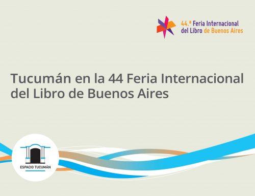 Tucumán en la 44 Feria Internacional  del Libro de Buenos Aires