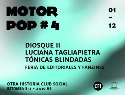 Motor pop vol. IV: Diosque + Luciana Tagliapietra + Tónicas Blindadas. Sábado 1 de diciembre – 21:30hs