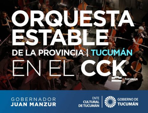 Orquesta Estable de la Provincia de Tucumán en el CCK. Domingo 5 de Mayo – 20hs