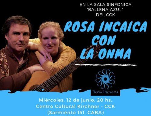 Rosa Incaica con La Onma en el Centro Cultural Kirchner. Miércoles 12 de Junio – 20hs