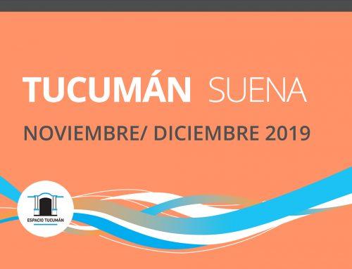 Tucumán Suena. Noviembre y Diciembre 2019