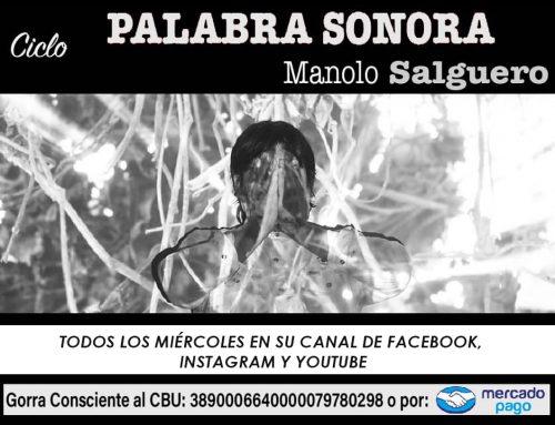 Manolo Salguero: Ciclo Palabra Sonora. Miércoles 24/ 6 – 21.30hs
