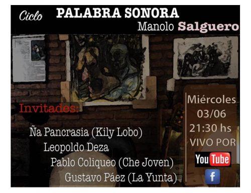 Ciclo Palabra Sonora, de Manolo Salguero. Miércoles 3/6 – 21:30hs