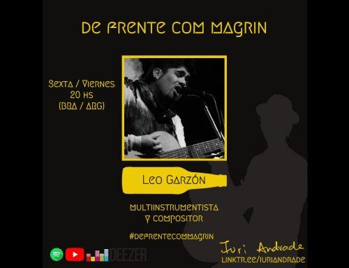 """Leo Garzón en """"De Frente com Magrin"""". Viernes 19 de Junio – 20hs"""