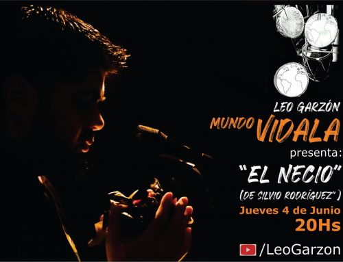 """Leo Garzón presenta su nuevo ciclo: """"Mundo Vidala"""". Jueves 4 de junio – 20hs"""