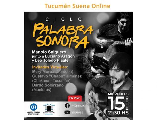 Manolo Salguero: Ciclo Palabra Sonora. Miércoles 15 de julio – 21:30hs