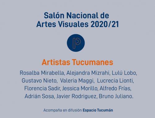 Artistas tucumanxs seleccionadxs. Salón Nacional de Artes Visuales 2020/21